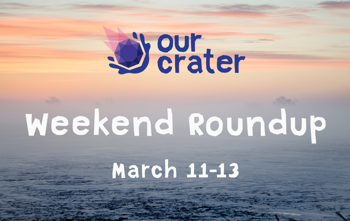 Weekend Roundup: March 11-13
