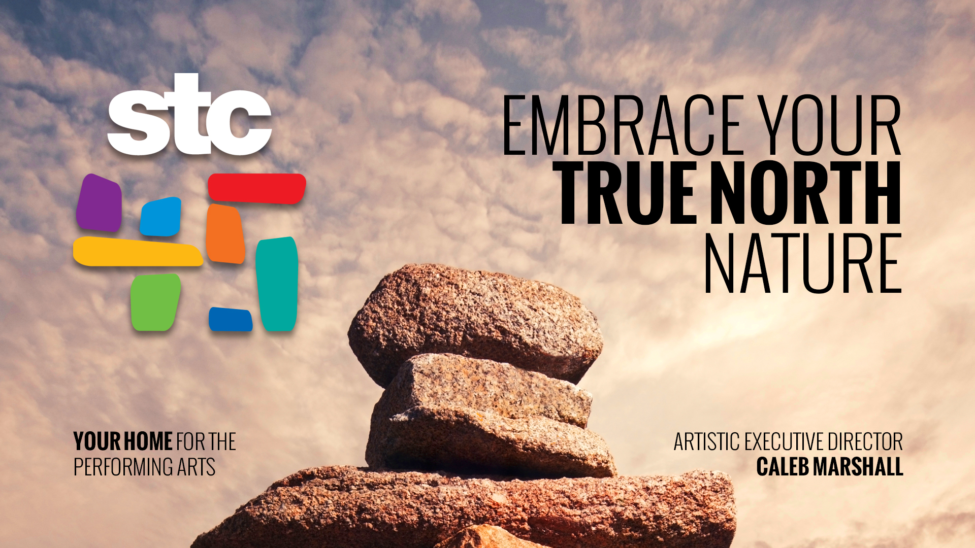 DISCOVER THE TRUE NORTH WITH STC IN THEIR 45TH ANNIVERSARY SEASON!